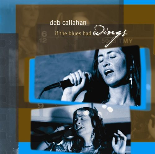 Deb Callahan: If the Blues Had Wings