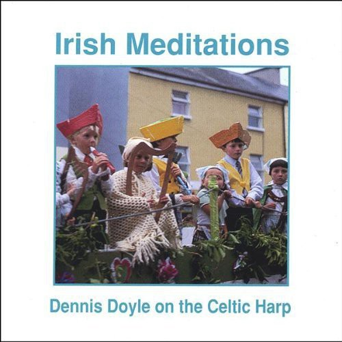 Dennis Doyle: Irish Meditations