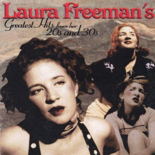 Laura Freeman: Laura Freemans Greatest Hits from Her 20s & 30s