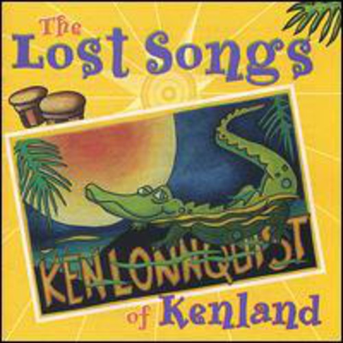 Ken Lonnquist: Lost Songs of Kenland