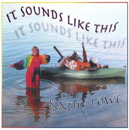 Kathy Lowe: It Sounds Like This