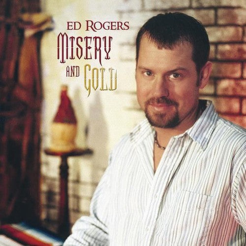 Ed Rogers: Misery & Gold