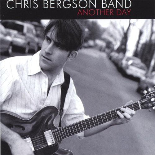 Chris Bergson Band: Another Day