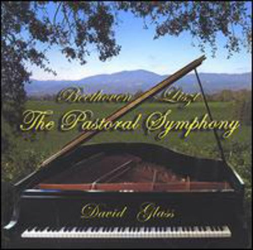 David Glass: Beethoven/Liszt the Pastoral Symphony