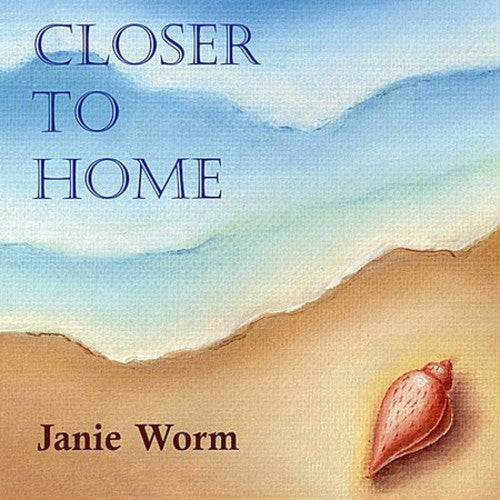 Janie Worm: Closer to Home