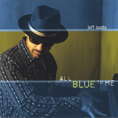 Jeff Jacobs: All Blue to Me