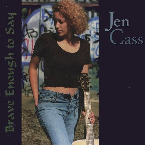 Jen Cass: Brave Enough to Say