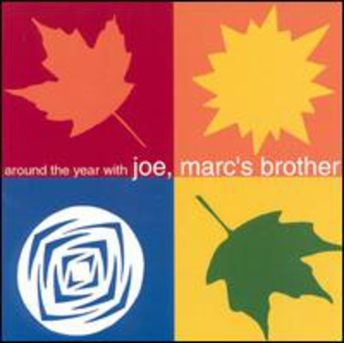 Joe Marc's Brother: Around the Year with