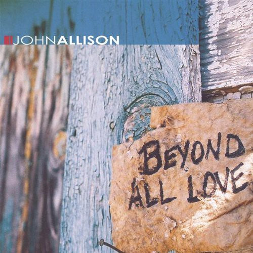 John Allison: Beyond All Love