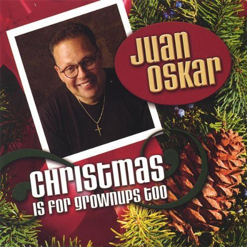 Juan Oskar: Christmas Is for Grownups Too