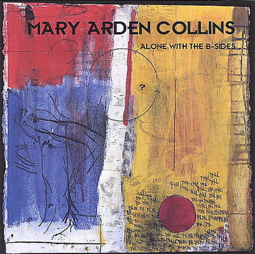 Mary Arden Collins: Alone with the B-Sides