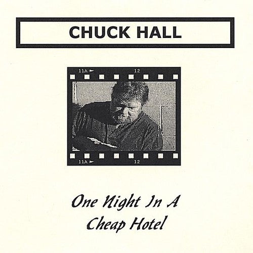 Chuck Hall: One Night in a Cheap Hotel