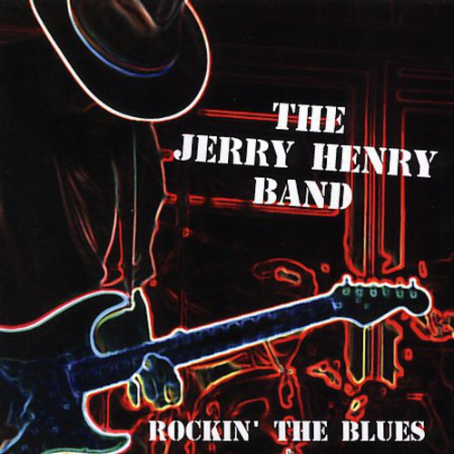 Jerry Henry: Rockin the Blues