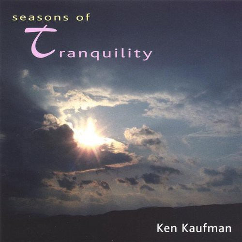 Ken Kaufman: Seasons of Tranquility
