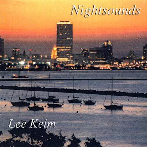 Lee Kelm: Nightsounds