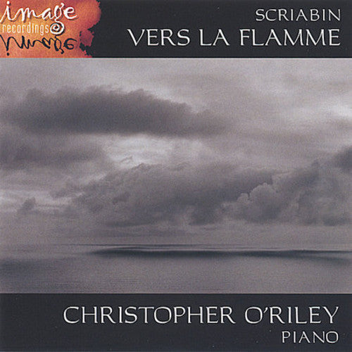 Christopher O'Riley: Scriabin: Vers la Flamme