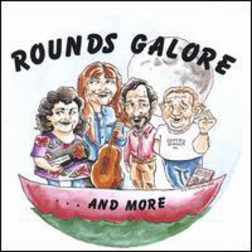 Rounds Galore & More Singers: Rounds Galore & More