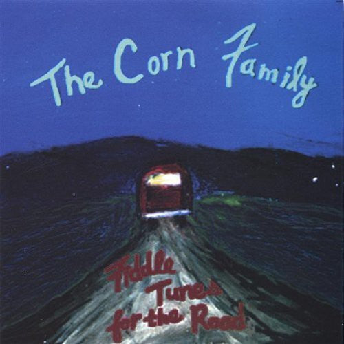 The Corn Family: Fiddle Tunes for the Road