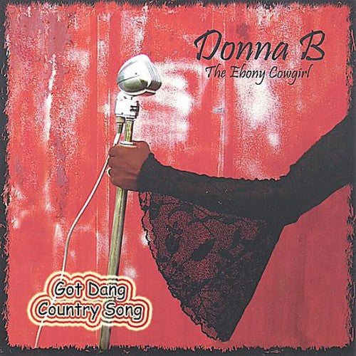 Donna B: Got Dang Country Song