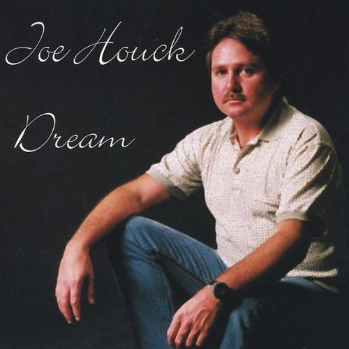 Joe Houck: Dream