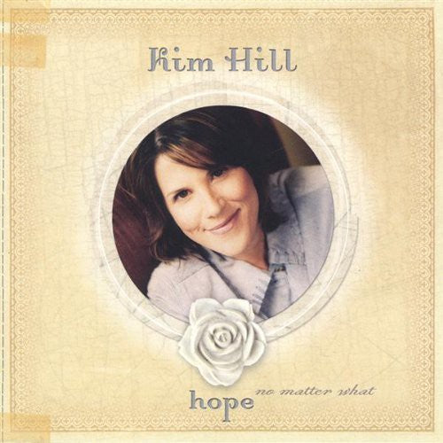Kim Hill: Hope No Matter What