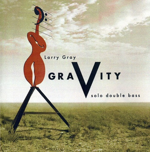 Larry Gray: Gravity