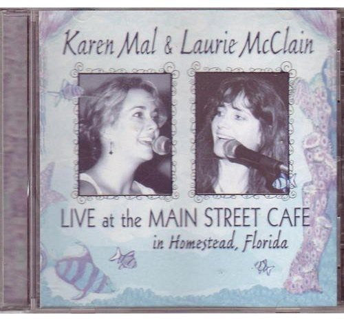 Karen Mal: Live at the Main Street Cafe