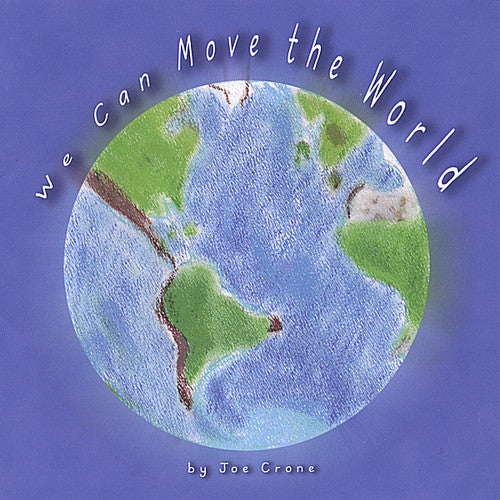 Joe Crone: We Can Move the World