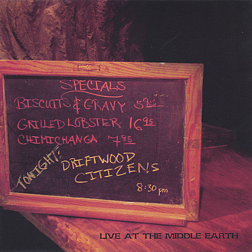Driftwood Citizens: Live at the Middle Earth
