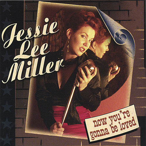 Jessie Lee Miller: Now You're Gonna Be Loved