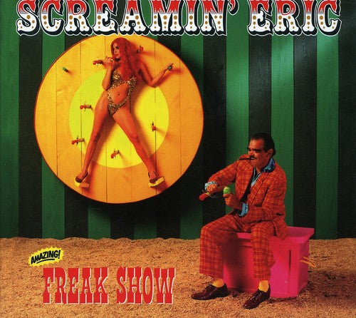 Screamin' Eric: Freak Show