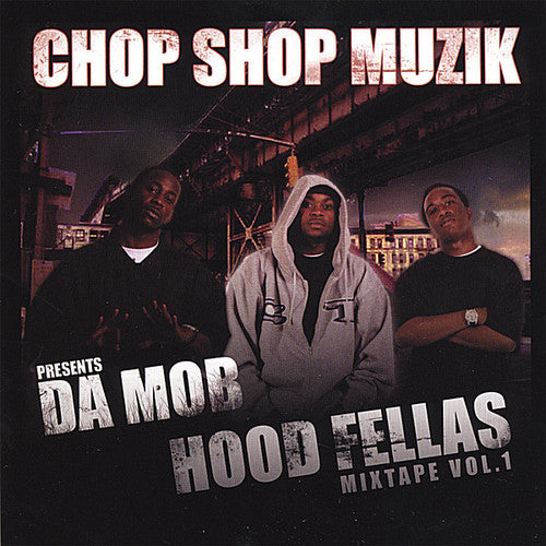 Da Mob: Hoodfellas Mixtape 1
