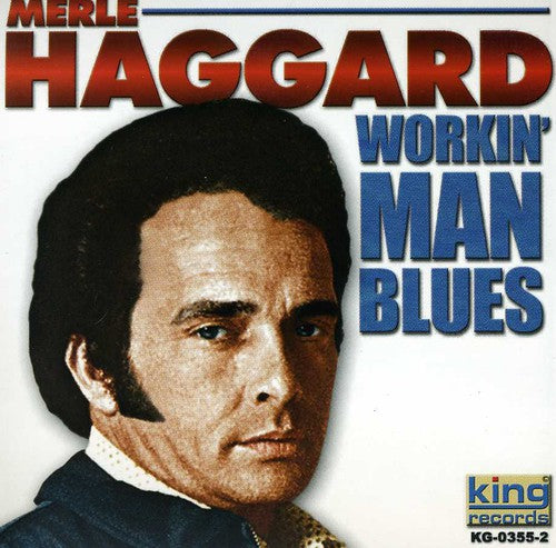Merle Haggard: Workin Man Blues