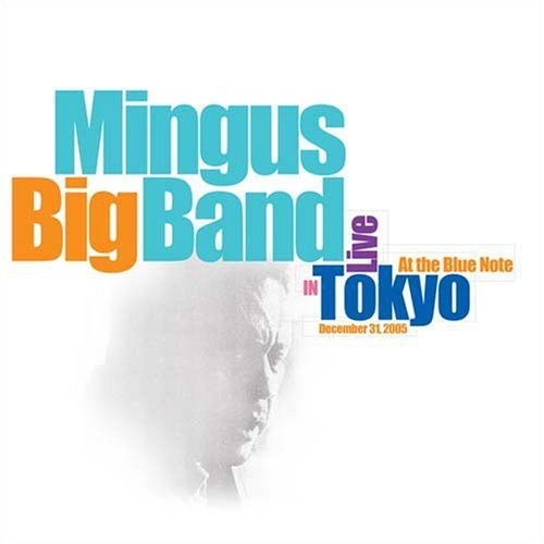 Mingus Big Band: Live in Tokyo at the Blue Note