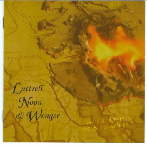 Luttrell, Noon & Wenger: Scorched Sentiments