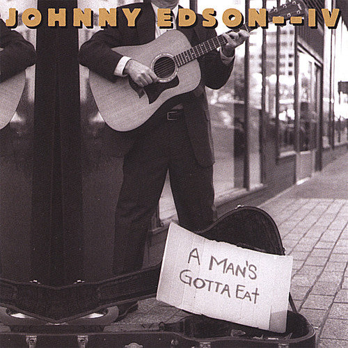 Johnny Edson: Man's Gotta Eat