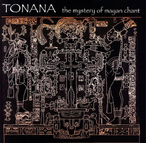 Tonana: Mystery of Mayan Chant