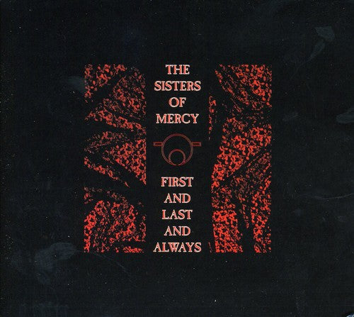 The Sisters of Mercy: First & Last & Always