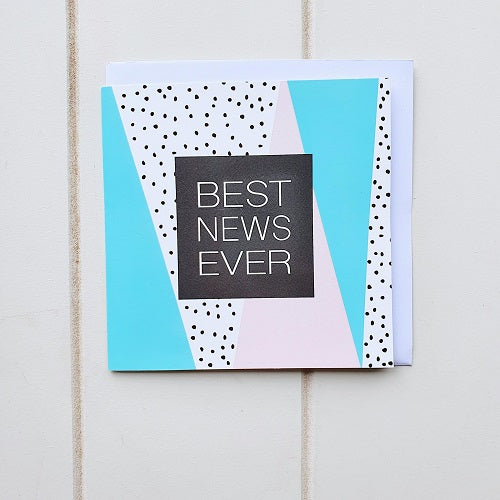 Our Best News Ever! Greeting Card is a simple yet fun square card for when you have just heard the greatest news and need to express that celebration! Take ever opportunity to celebrate. This blank card is perfect for your handwritten message.  | Bliss Gifts & Homewares | Unit 8, 259 Princes Hwy Ulladulla | South Coast NSW | Online Retail Gift & Homeware Shopping | 0427795959, 44541523