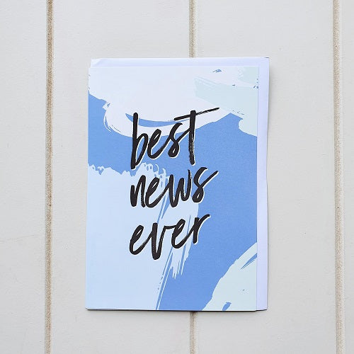 A gorgeous Best News Ever! Greeting Card in Blue tones, Perfect for when you've heard the Best News Ever and you want to help someone Celebrate!! Blank of the inside for you to write your own handwritten message. | Bliss Gifts & Homewares | Unit 8, 259 Princes Hwy Ulladulla | South Coast NSW | Online Retail Gift & Homeware Shopping | 0427795959, 44541523