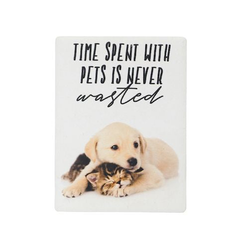 "SPLOSH | Pet Magnets | Pets | ""Time spent with pets is never wasted"" 