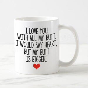 funny i love you with all my butt valentines day mug