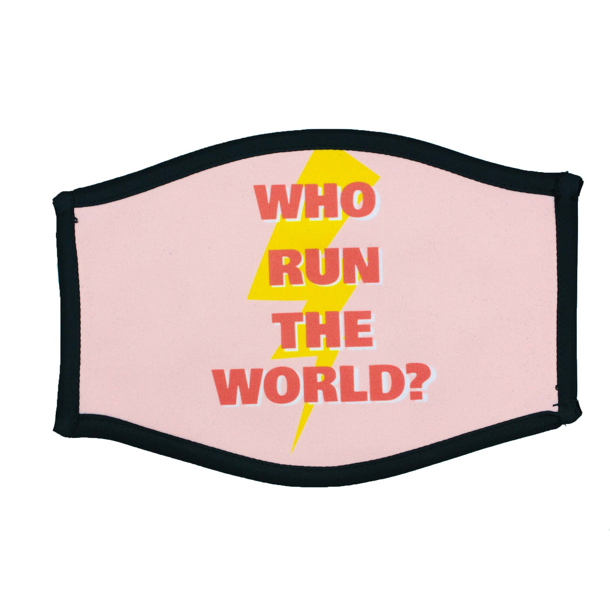 "NEW--""WHO RUN THE WORLD?"" FACE MASK"