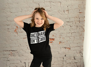 Dance Hair Don't Care Tee - Monogram That