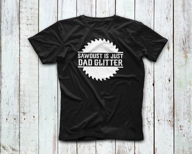 Sawdust Is Just Dad Glitter Tee - Monogram That