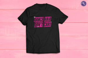 Dance Hair Don't Care Glitter Unisex Tee - Monogram That