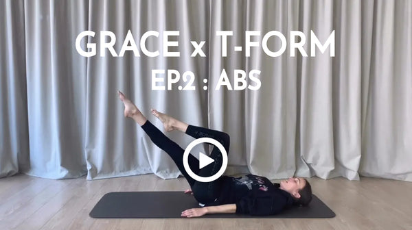 Grace x T-Form - Ep.2 : Abs