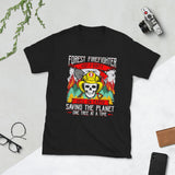 Forest Firefighter Unisex T-Shirt Wildlands Hot and Dirty