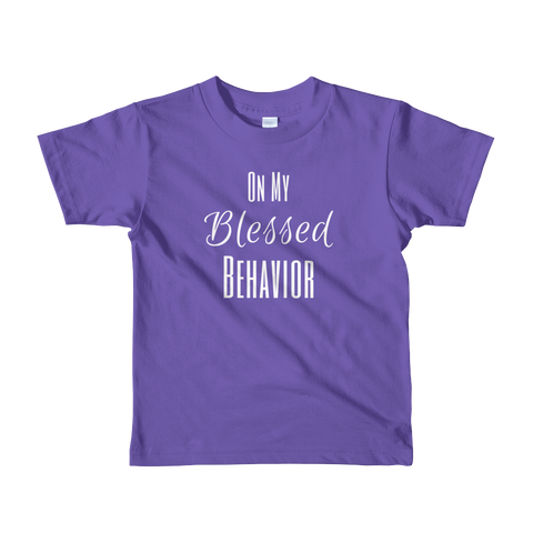 On My Blessed Behavior Short sleeve kids t-shirt