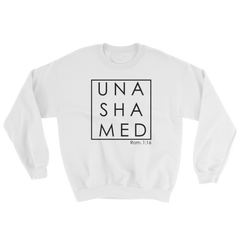 Unashamed Sweatshirt